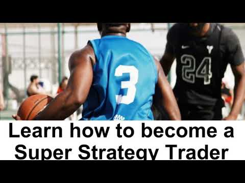 Learn how to become a Super Strategy Trader