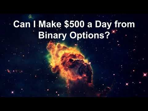 Can I Make $500 a Day from Binary Options