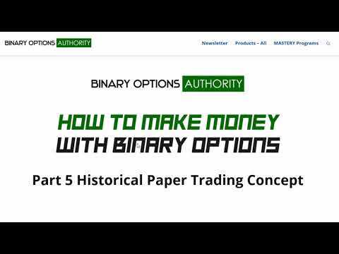 How to Make Money with Binary Options  Part 5 Historical Paper Trading