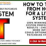 How to Trade from Home for a Living System Options Weekly Paychecks System T